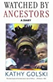 Front cover for the book Watched by ancestors : an Australian family in Papua New Guinea by Kathy Golski