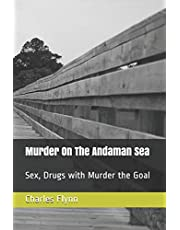 Murder on the Andaman Sea: Sex, Drugs with Murder the Goal