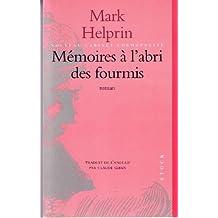 MEMOIRES A L'ABRI DES FOURMIS [MEMOIRS FROM ANTPROOF CASE]