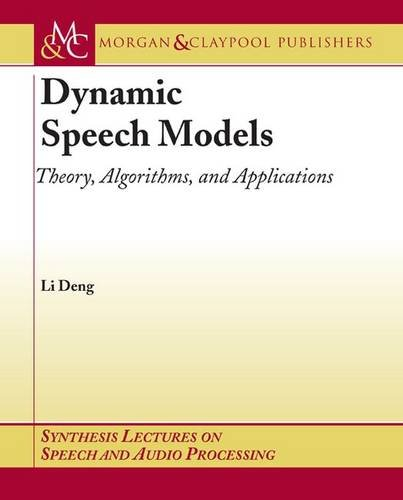 Read Online Dynamic Speech Models (Synthesis Lectures on Speech And Audio Processing) pdf