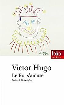 Le roi s'amuse par Hugo