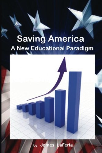 Saving America: A New Educational Paradigm ebook