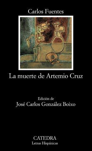 By Carlos Fuentes La muerte de Artemio Cruz (COLECCION LETRAS HISPANICAS) (Letras Hispanicas) (Spanish Edition) (3e)