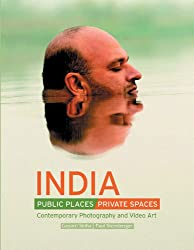 India Public Places, Private Spaces: Contemporary Photography and Video Art