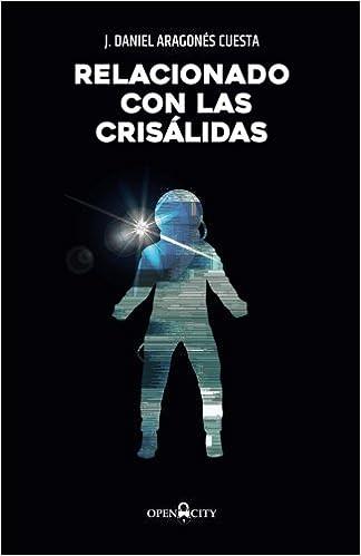 Relacionado con las crisálidas: Amazon.es: J. Daniel Aragonés Cuesta: Libros