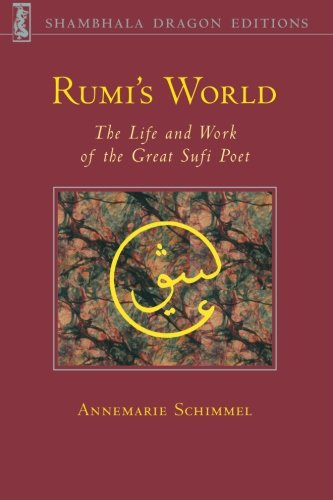 Cover of Rumi's World: The Life and Works of the Greatest Sufi Poet (Shambhala dragon editions)
