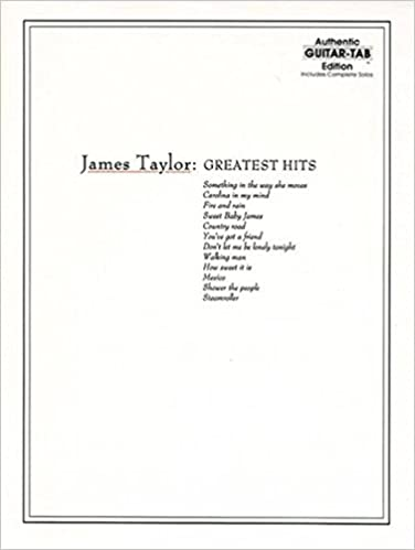 James Taylor: Greatest Hits - Authentic Guitar Tab Edition ...