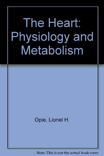 The Heart: Physiology and Metabolism