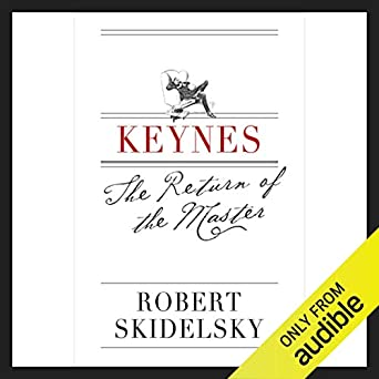 Keynes: The Return of the Master (Audio Download): Amazon co
