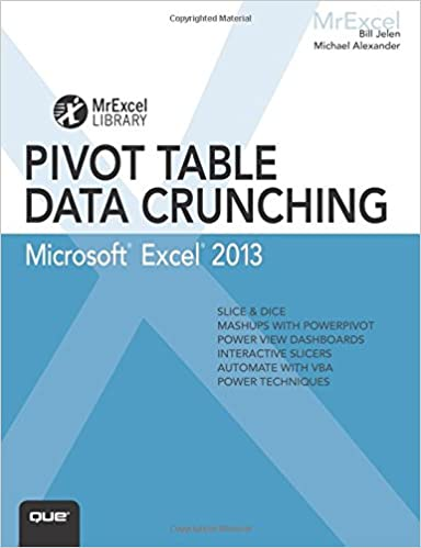 Excel 2013 Pivot Table Data Crunching (MrExcel Library): Bill Jelen