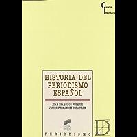 Historia del periodismo español: prensa, política y opinión pública en la España contemporánea (Ciencias de la…