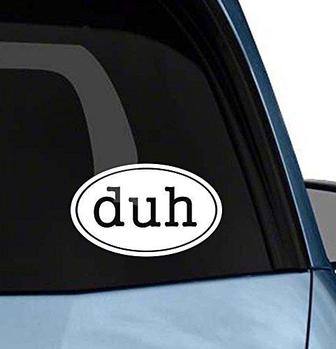 (Duh funny car euro oval vinyl sticker Bumper Decal Car window sticker Die-cut (no background color))
