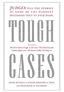 Book Cover: Tough Cases: Judges Tell the Stories of Some of the Hardest Decisions They've Ever Made