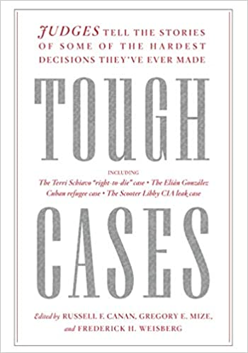 Tough Cases: Judges Tell the Stories of Some of the Hardest