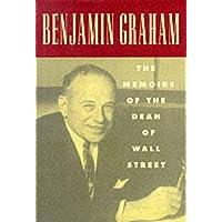 Benjamin Graham: The Memoirs of the Dean of Wall Street