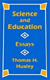 Science and Education, Thomas Henry Huxley, 1410201163