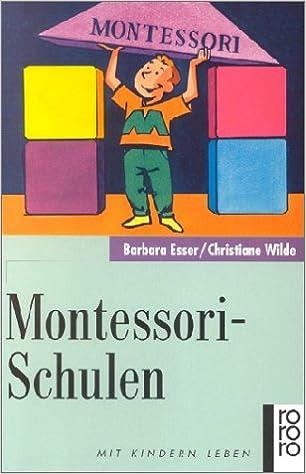 Montessori-Schulen: Zu Grundlagen und pädagogischer Praxis: Amazon ...