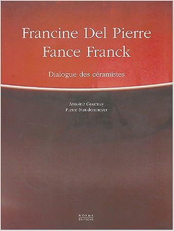 Livre gratuits en ligne Francine Del Pierre et Fance Franck : Dialogue des céramistes pdf, epub ebook