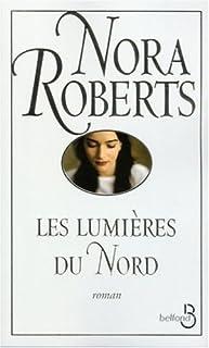 Les lumières du Nord, Roberts, Nora