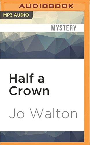 Half a Crown (Small Change) Jo Walton