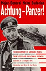 Achtung-Panzer!: The Development of Armoured Forces, Their Tactics and Operational Potential