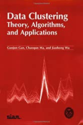 Data Clustering: Theory, Algorithms, and Applications (ASA-SIAM Series on Statistics and Applied Probability)