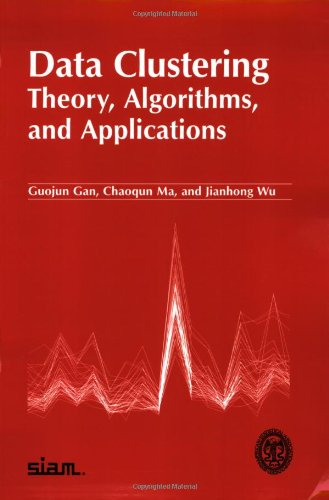 Data Clustering: Theory, Algorithms, and Applications