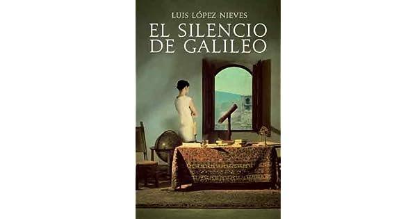 Amazon.com: El silencio de Galileo (9788492682089): Luis ...
