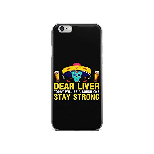 iPhone 6/6s Pure Anti Shock Clear Case Cinco De Mayo Beer Dear Liver Today Will Be A Rough One Stay -