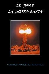 El Jihad: La Guerra Santa (Volume 1) (Spanish Edition)