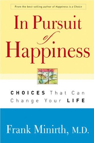 In Pursuit of Happiness: Choices That Can Change Your Life