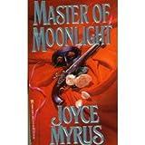 Master of Moonlight, Joyce Myrus, 0821749005