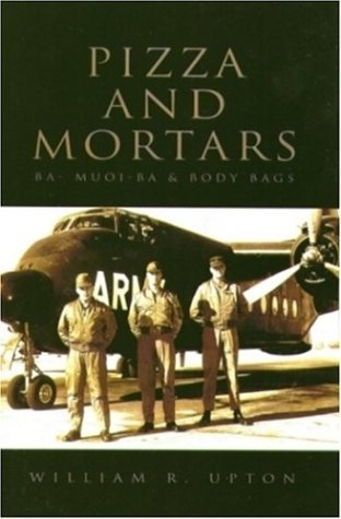 Pizza and Mortars: Ba- Muoi-Ba & Body Bags -  William R. Upton, Paperback