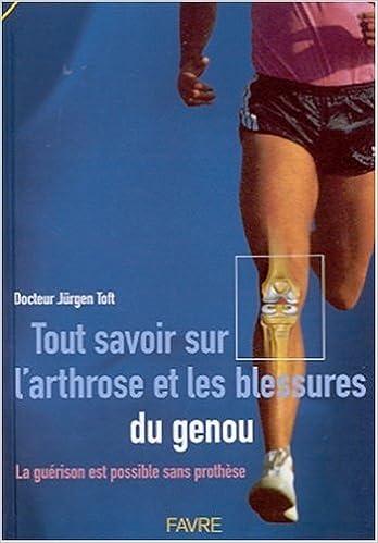 Téléchargement Tout savoir sur l'arthrose et les blessures du genou. La guérison est possible sans prothèse pdf