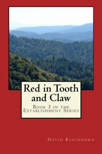 Red in Tooth and Claw: Book 3 in the Establishment Series (Volume 3)