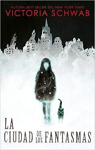 Resultado de imagen para la ciudad de los fantasmas victoria schwab