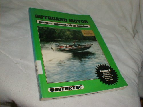 Service Manual Volume Motor Outboard (2 Volumes of Outboard Motor Service Manuals (10th Edition-1987))