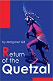 Return of the Quetzal, Margaret Gill, 0595656099