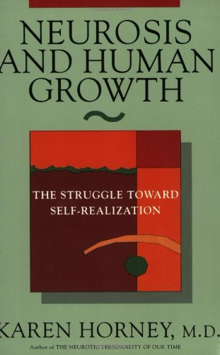 Neurosis And Human Growth The Struggle Towards Self
