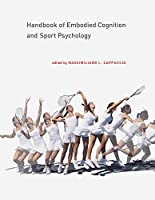 Handbook of Embodied Cognition and Sport Psychology Front Cover