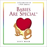 Babies Are Special, Lucy Mead, 0517220628