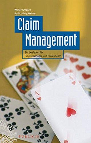Claim Management: Ein Leitfaden für Projektmanager und Projektteam: Ein Leitfaden Fur Projektmanager Und Projektteam