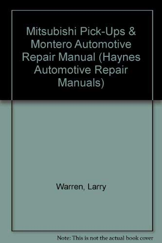 Mitsubishi Pick-Ups & Montero Automotive Repair Manual (Haynes Automotive Repair Manuals)