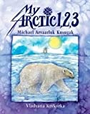 img - for My Arctic 1, 2, 3 book / textbook / text book