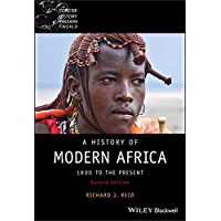 A History of Modern Africa: 1800 to the Present (Wiley Blackwell Concise History of the Modern World Book 8)