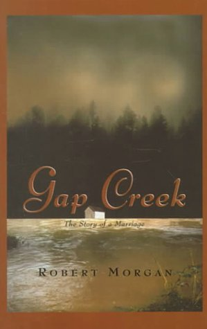 0786225459 - Robert Morgan: Gap Creek : The Story Of A Marriage (Oprah's Book Club) - Libro