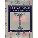 Art Nouveau Lamps and Fixtures, Christopher Wray, 0517678837