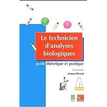 technicien analyses biologiques: guide theorique et prat.