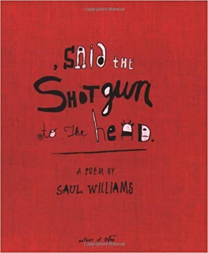 Book Said the Shotgun to the Head by Williams, Saul (September 1, 2003)