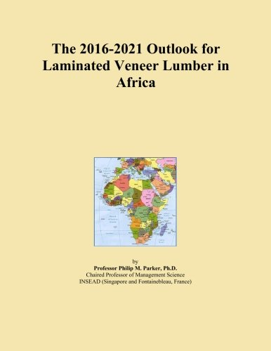 The 2016-2021 Outlook for Laminated Veneer Lumber in Africa ()